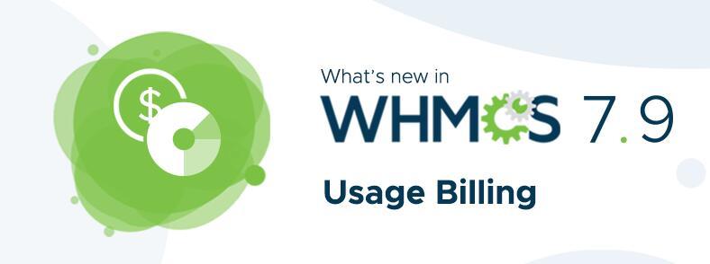 WHMCS 7.9全新计费功能介绍