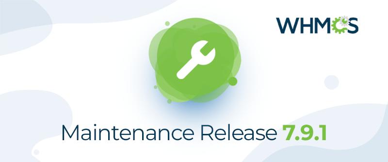 WHMCS 7 . 9 . 1版正式发布